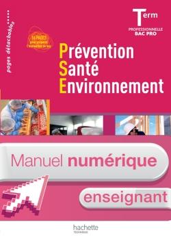 Prévention Santé Environnement Term. Bac Pro - Manuel numérique - Licence enseignant - Ed.2011