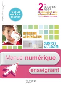 Nutrition-Alim. Services à l'usager 2de Bac Pro ASSP -Manuel numérique-Licence enseignant - Ed.2011