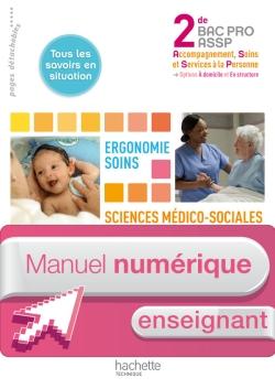Ergonomie-Soins, SMS 2de Bac Pro ASSP - Manuel numérique - Licence enseignant - Ed.2011