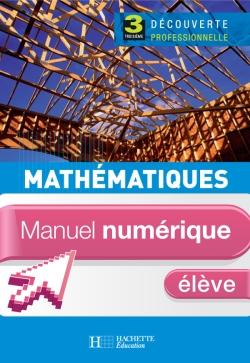 Mathématiques 3e Découverte professionnelle - Manuel numérique - Licence élève - Ed.2008
