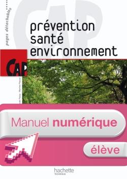 Prévention Santé Environnement CAP - Manuel numérique - Licence élève - Ed.2010