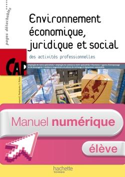 Environnement économique, juridique et social CAP - Manuel numérique-Licence élève - Ed.2011