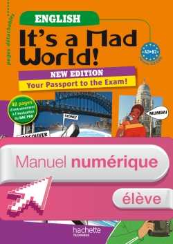 It's a mad world! 1re et Term. Bac Pro - Manuel numérique - Licence élève - Ed.2011