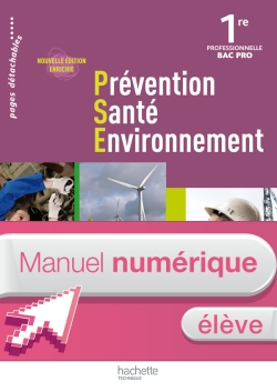 Prévention Santé Environnement 1re Bac Pro - Manuel numérique - Licence élève - Ed.2011
