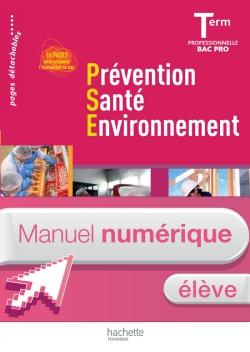 Prévention Santé Environnement Term. Bac Pro - Manuel numérique - Licence élève - Ed.2011