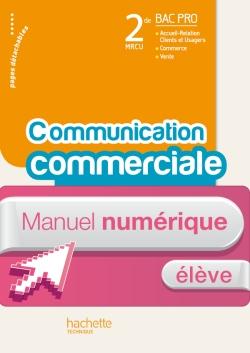 La communication commerciale 2de Bac Pro - Manuel numérique - Licence élève - Ed.2011
