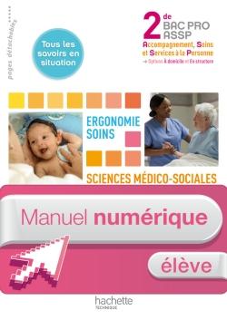 Ergonomie-Soins, SMS 2de Bac Pro ASSP - Manuel numérique - Licence élève - Ed.2011