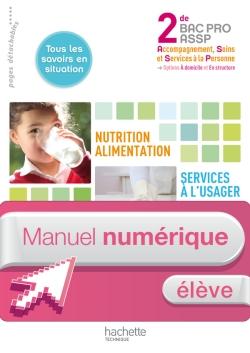 Nutrition-Alim. Services à l'usager 2de Bac Pro ASSP -Manuel numérique-Licence élève - Ed.2011
