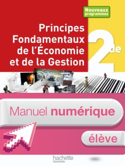 Principes Fondamentaux Economie et Gestion 2de - Manuel numérique - Licence élève - Ed.2010