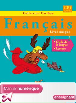 Caribou Français CE1 - Manuel élève numérique version enseignant - Edition 2012