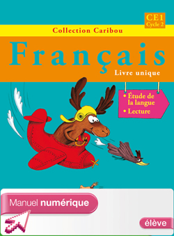 Caribou Français CE1 - Manuel numérique version élève - Edition 2012