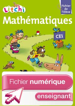 Litchi Mathématiques CE1 - Manuel numérique enseignant - Ed. 2012