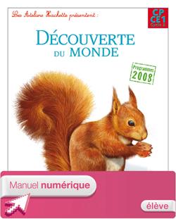 Les Ateliers Hachette Découverte du monde CP/CE1 - Manuel numérique élève - Ed 2012