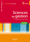 En situation Sciences de gestion 1re STMG - Livre élève - Ed. 2012