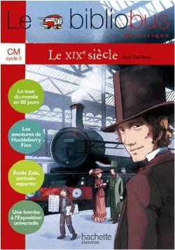 Le Bibliobus Nº 28 CM - Le XIXe siècle - Livre élève - Ed.2009