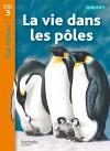 La vie dans les pôles Niveau 3 - Tous lecteurs ! - Livre élève - Ed. 2012