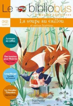 Le Bibliobus Nº 34 CP/CE1 - La Soupe au caillou - Livre de l'élève