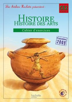 Les Ateliers Hachette Histoire Cycle 3 - Cahier d'exercices CE2 - Ed. 2012
