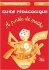 A portée de maths CE1 - Guide pédagogique - Ed. 2012