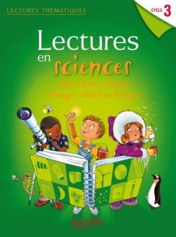 Lectures thématiques - Sciences Cycle 3 - Manuel élève - Edition 2012