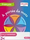 A portée de mots - Français CM1-CM2 - Manuel numérique élève - Ed. 2012
