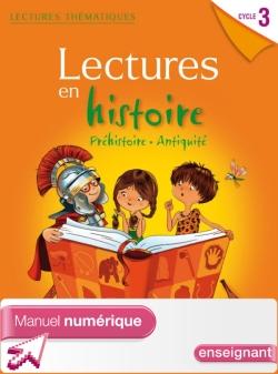 Lectures thématiques - Histoire Cycle 3 - Préhistoire Antiquité - Manuel num. enseignant - Ed 2012