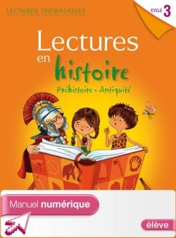 Lectures thématiques - Histoire Cycle 3 - Préhistoire Antiquité - Manuel numérique élève - Ed 2012