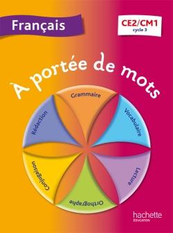 A portée de mots - Français CE2-CM1 - Livre élève - Ed. 2013