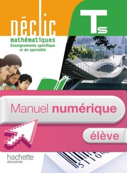 Manuel numérique maths Déclic Terminale S spécifique et spécialité - Licence élève - Edition 2012