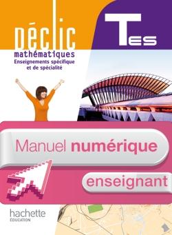 Manuel numérique mathématiques Déclic T ES spécifique et spécialité - Licence enseignant - Ed. 2012