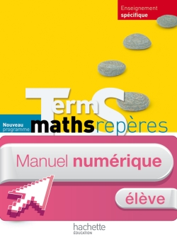 Manuel numérique maths Repères Terminale S spécifique - Licence élève - Edition 2012