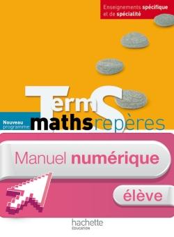 Manuel numérique maths Repères Terminale S spécifique et spécialité - Licence élève - Edition 2012