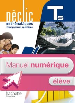 Manuel numérique mathématiques Déclic Terminale S spécifique - Licence élève - Edition 2012