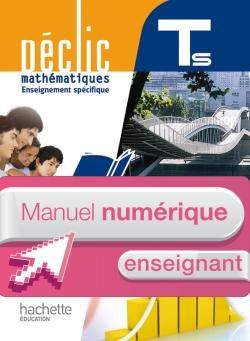 Manuel numérique mathématiques Déclic Terminale S spécifique - Licence enseignant - Edition 2012