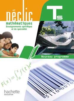 Déclic Maths Tle S spécifique et spécialité - Livre élève Format compact - Edition 2012