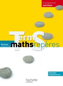 Maths Repères Tle S spécifique - Livre élève Format compact - Edition 2012