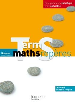 Maths Repères Tle S spécifique et spécialité - Livre élève Grand format - Edition 2012