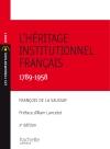 L'héritage institutionnel français 1789-1958