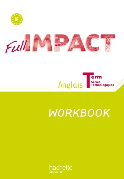 Full impact Term. séries technologiques - Workbook - Ed. 2012
