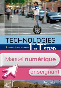 Technologies 1re et Term STI2D, T2 - Manuel numérique - Licence enseignant - Ed.2012