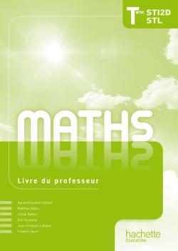Mathématiques Term. STI2D/STL - Livre professeur - Ed. 2012