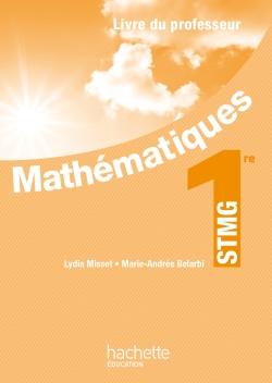 Mathématiques 1re STMG - Livre professeur - Ed. 2012