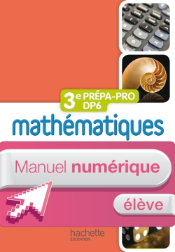 Mathématiques 3e Prépa-Pro/DP6 - Manuel numérique - Licence élève - Ed. 2012