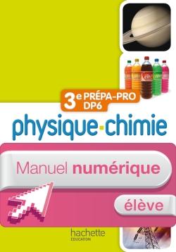 Physique - Chimie 3e Prépa-Pro/DP6 - Manuel numérique - Licence élève - Ed. 2012