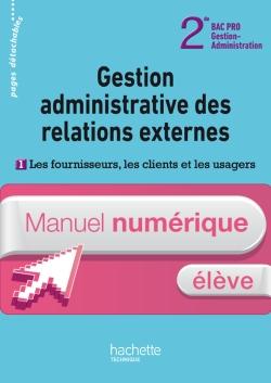 G.A. 2de Bac Pro Les fournisseurs, les clients et les usagers - Manuel numérique élève - Ed. 2012