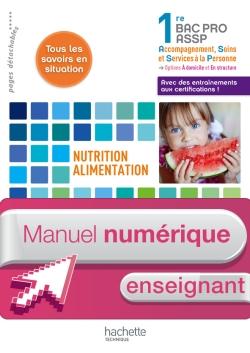 Nutrition-alimentation, services à l'usager 1re Bac Pro ASSP -Manuel numérique enseignant- Ed. 2012