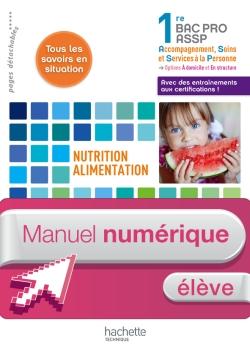 Nutrition-alimentation, services à l'usager 1re Bac Pro ASSP - Manuel numérique élève - Ed. 2012