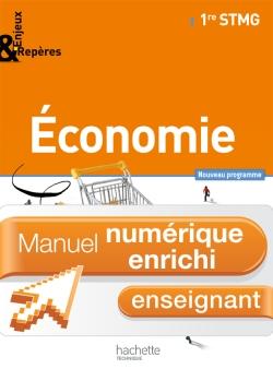 Enjeux et Repères Économie 1re STMG - Manuel numérique - Licence enseignant enrichie - Ed. 2012