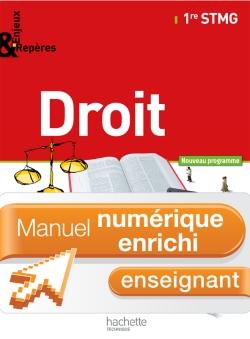 Enjeux et Repères Droit 1re STMG - Manuel numérique - Licence enseignant enrichie - Ed. 2012