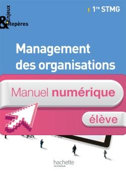 Enjeux et Repères Management des organisations 1re STMG - Manuel numérique élève - Ed. 2012